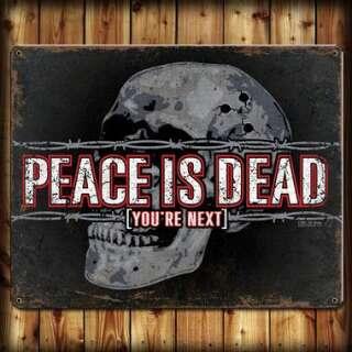 7,62 табличка настенная Peace is Dead 29x37